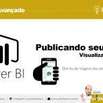 Publicando e Compartilhando seus painéis com o Power BI