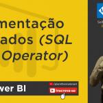 Power BI (desktop) - Segmentação de Dados (SQL Like operator)