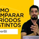 Power BI - Como comparar períodos distintos?